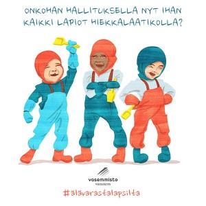 Vasemmistoliitto käynnisti Älä varasta lapsilta -kampanjan. Tavoitteena on puolustaa tasa-arvoista päivähoito-oikeutta ja vastustaa ryhmäkokojen suurentamista